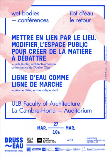 Lecture Wet Bodies – Ilot d'Eau Le Retour, Faculty of Architecture la Cambre Horta